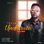 """[Audio+Video] TM 9Ja – """"Underrate"""""""