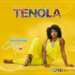 [Song] Tenola – Show 'N' Tell