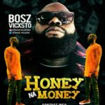 "[Audio+Video] Bosz Vicxsto – ""Honey Na Money"""