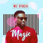 "[Song] Wizboyy – ""Magic"""
