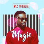 "[Song] Wizboyy – ""Magic"""