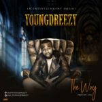 "[Song] Young Dreezy – ""The Way"""