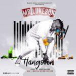 """[Song] Mr. Lukeson – """"Hangover"""""""
