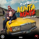 "[Song] DJ Lambo – ""Kunta Kunte"" ft. Small Doctor & Mr. Real"