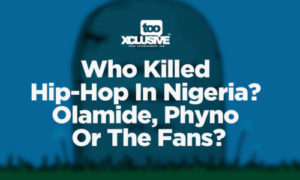 Who Killed Hip-Hop In Nigeria? Olamide, Phyno Or The Fans?