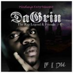 "THROWBACK: Dagrin – ""If I Die"""