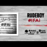 "[Lyrics] Rudeboy – ""#IFAi"""