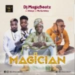 """[Song] DJ Magic Beatz – """"Magician"""""""