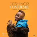 [Song] Deshinor – Cover Me (Prod. Ozedikus)