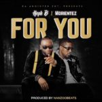 "[Song] Heph B – ""For You"" ft. Morientez"