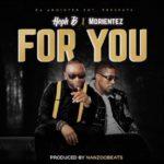 """[Song] Heph B – """"For You"""" ft. Morientez"""