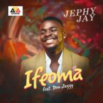 "[Video] Jephy Jay – ""Ifeoma"" ft. Don Jazzy"