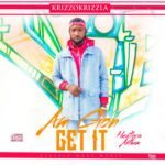 "[Video] Krizzokrizzla – ""Am Gon Get It"""