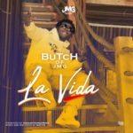 "[Song] Butch Of Jmg – ""La Vida"""