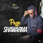 "[Song] Page – ""Shawarma"" (Prod. Willy F Beat)"