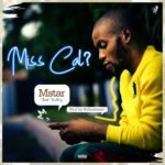 "[Song] Mstar – ""Miss Call"" ft. Kulboy"