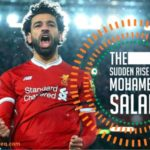 The Sudden Rise of Mohamed Salah