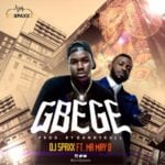 [Song] DJ Spaxx – Gbege f. May D