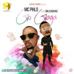 "[Song] Mc Phlo – ""Go Gaga"" f. Milkshayke"