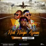 "[Song] 2brodaz – ""Not Naija Again Rmx"" ft Quincy (Prod. by Vic Iyke)"