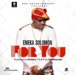 "[Song] Emeka Solomon – ""For You"""