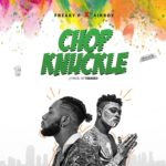 "[Song] Freaky P – ""Chop Knuckle"" ft. Airboy"