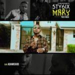 [Video] 5ty6ix – Mary (Dir. Adamsgud)