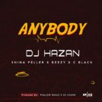 "[Song] DJ Hazan x Shina Peller x Beezy x C Black – ""Anybody"""