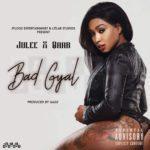 [Song] Julee & Qaab – Bad Gyal