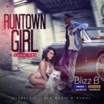 "[Song] Blizz B – ""RunTown Girl"" ft. Zone504"