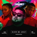 "[Song] Somi Jones – ""Blow Me Away"" ft. Simi & Oz + ""Faith"" ft. L Marshall"