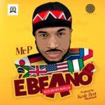 "[Lyrics] Mr. P (Peter Psquare) – ""Ebeano"" (Internationally)"