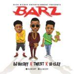 "[Song] DJ Bicoff – ""Barz"" ft. Twest X ID Cleff"