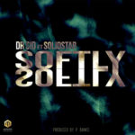 "[Song] Dr Sid – ""Softly"" + ""40 Bottles"""
