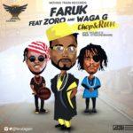 """[Song] Faruk – """"Chop & Run"""" ft. Zoro & Waga G"""