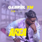 """[Song] Gabriel YM – """"Area"""""""
