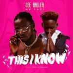 "[Song] Gee Baller – ""This I Know"" Ft. Mr Eazi"