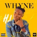 "[Song] H. I – ""Whyne"" (Prod. by Oz'Dbeat)"
