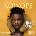 [Song] Henry Knight – Kowope
