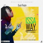 "[Song] Qudi Ralph – ""Issa Way"""