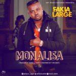 """[Song] Fakia Large – """"Monalisa"""" (Prod. by Dumas)"""