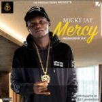 "[Song] Micky Jay – ""Mercy"""