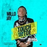 """[Song] Millo Jay – """"Touch Your Toe"""" (Prod By Chargy Beats)"""