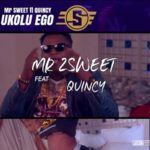 "[Video] Mr. 2Sweet – ""Ukolu Ego"" ft. Quincy"