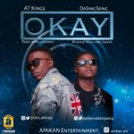 "[Song] AT Kings X Da SingSong – ""Okay"" (Prod. By Killertunes)"