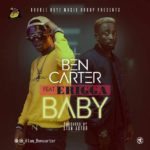 "[Song] Bencarter – ""Baby"" ft. Erigga"