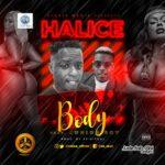 "[Song] Halice -""Body"" ft. Junior Boy"