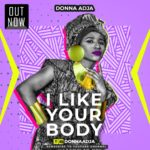 "[Video] Donna Adja – ""I Like Your Body"""