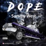 """[Song] Sammy West – """"Dope"""" (Prod. By Double Pro)"""