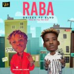 "[Song] Drizzy – ""Raba"" ft. Elvo"